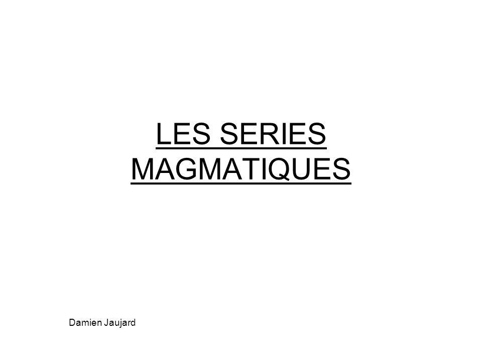 LES SERIES MAGMATIQUES Damien Jaujard