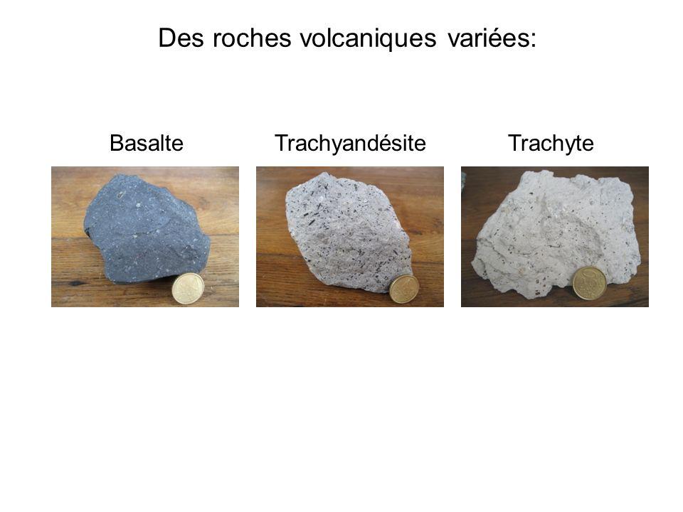 Des roches volcaniques variées: BasalteTrachyandésiteTrachyte