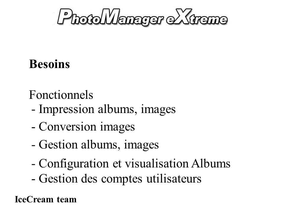 PhotoManager eXtreme IceCream team Besoins Cas dutilisations Acteurs