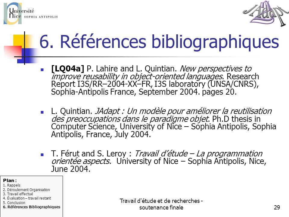 Travail d'étude et de recherches - soutenance finale29 6. Références bibliographiques [LQ04a] P. Lahire and L. Quintian. New perspectives to improve r