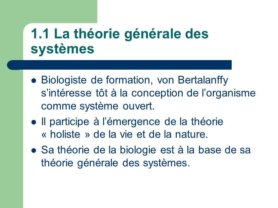 1.1 La théorie générale des systèmes Biologiste de formation, von Bertalanffy sintéresse tôt à la conception de lorganisme comme système ouvert. Il pa