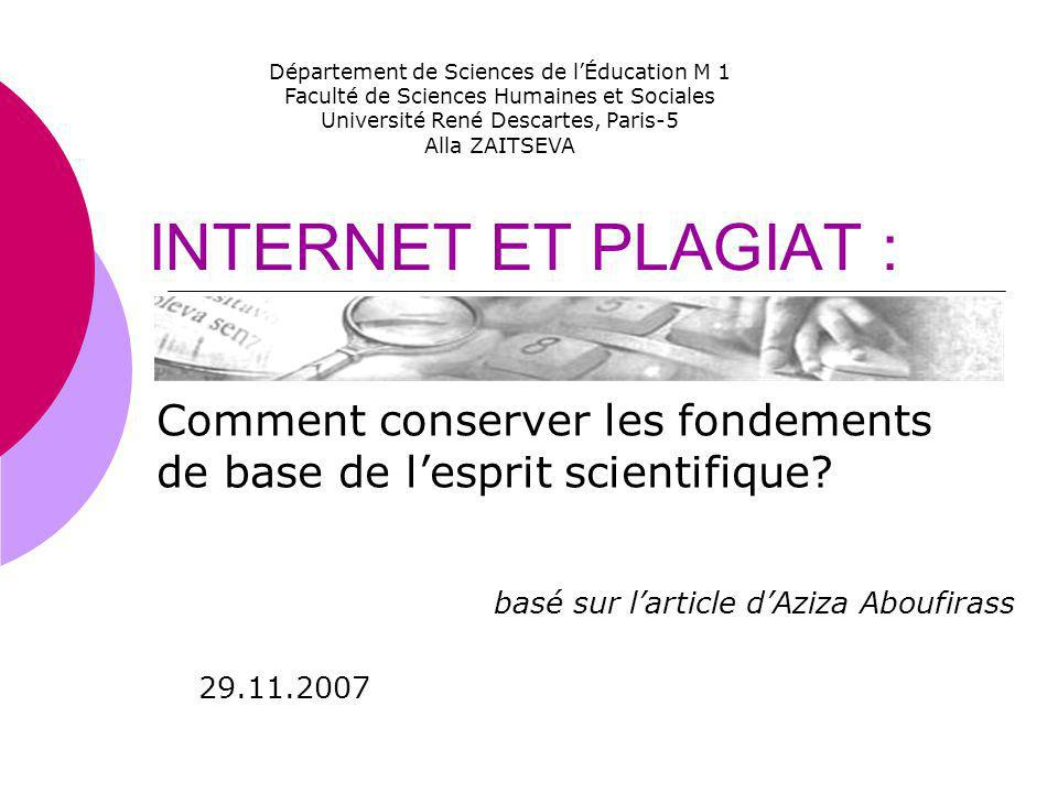 INTERNET ET PLAGIAT : Comment conserver les fondements de base de lesprit scientifique? Département de Sciences de lÉducation M 1 Faculté de Sciences