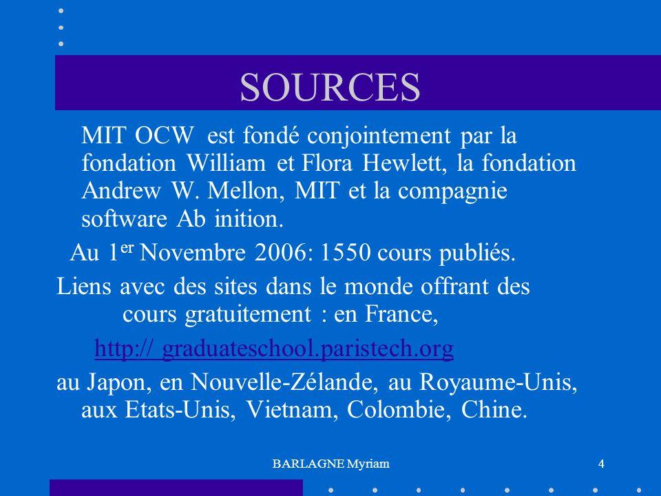 BARLAGNE Myriam4 SOURCES MIT OCW est fondé conjointement par la fondation William et Flora Hewlett, la fondation Andrew W. Mellon, MIT et la compagnie