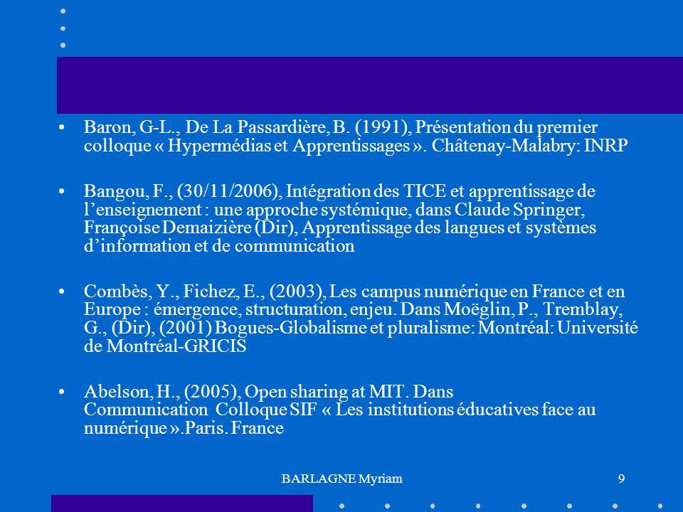 BARLAGNE Myriam9 Baron, G-L., De La Passardière, B. (1991), Présentation du premier colloque « Hypermédias et Apprentissages ». Châtenay-Malabry: INRP