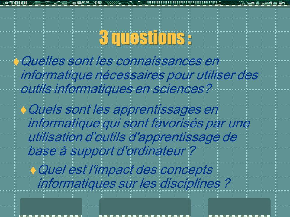 3 questions : Quelles sont les connaissances en informatique nécessaires pour utiliser des outils informatiques en sciences.