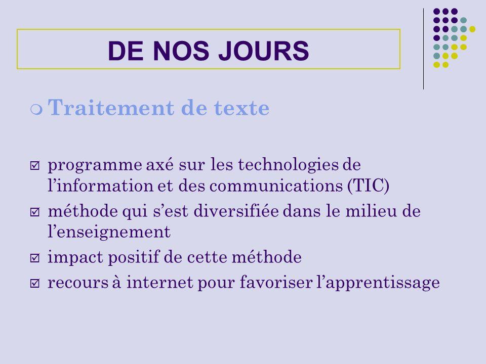 DE NOS JOURS Traitement de texte programme axé sur les technologies de linformation et des communications (TIC) méthode qui sest diversifiée dans le m