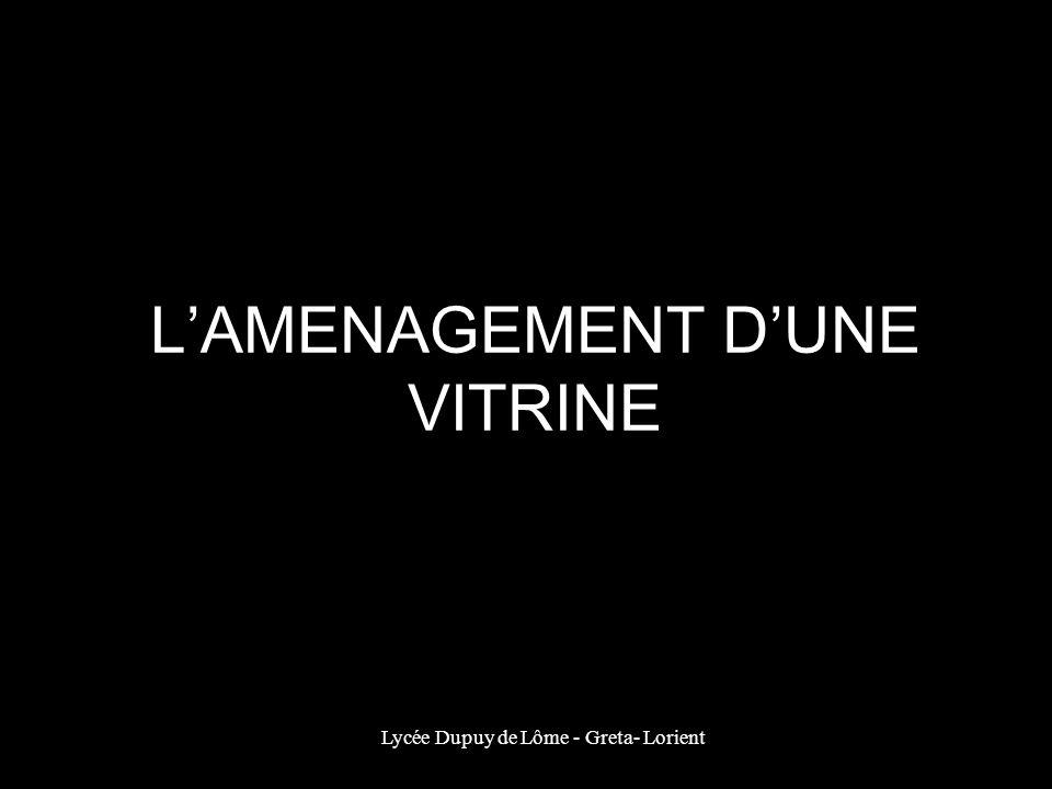 Lycée Dupuy de Lôme - Greta- Lorient LAMENAGEMENT DUNE VITRINE