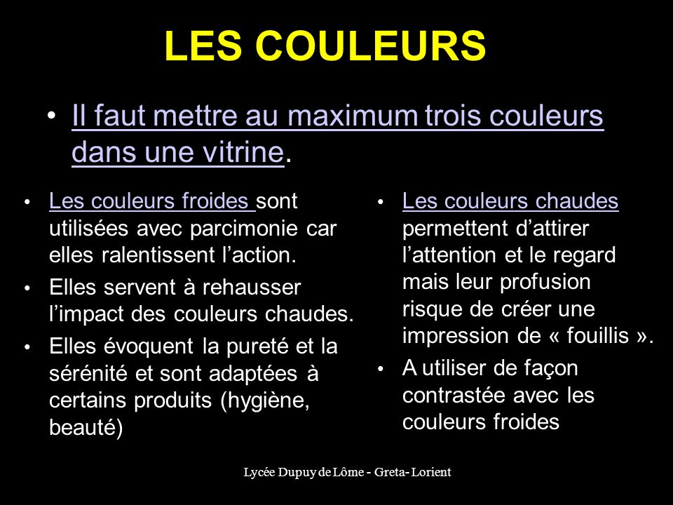 Lycée Dupuy de Lôme - Greta- Lorient LES COULEURS Il faut mettre au maximum trois couleurs dans une vitrine.Il faut mettre au maximum trois couleurs d