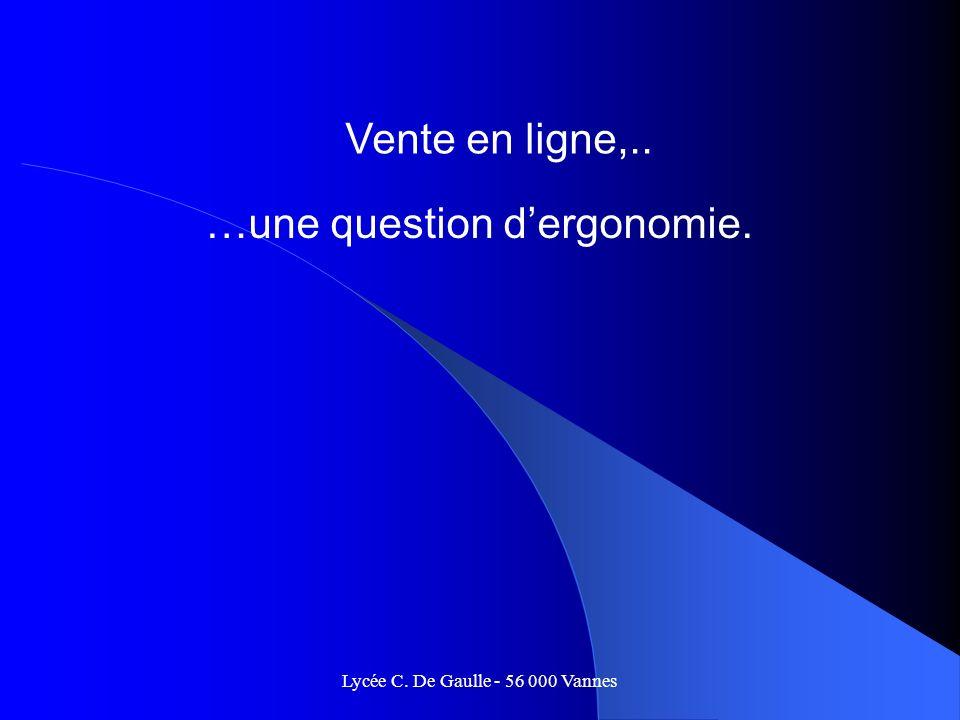 Lycée C. De Gaulle - 56 000 Vannes Vente en ligne,.. …une question dergonomie.