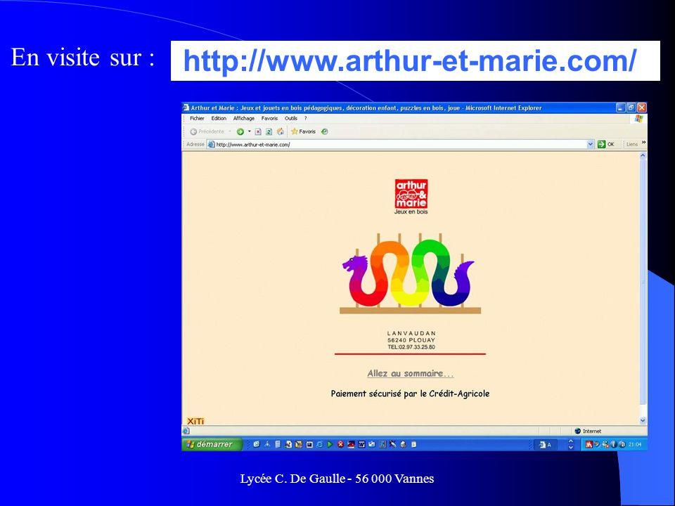 Lycée C. De Gaulle - 56 000 Vannes http://www.arthur-et-marie.com/ En visite sur :