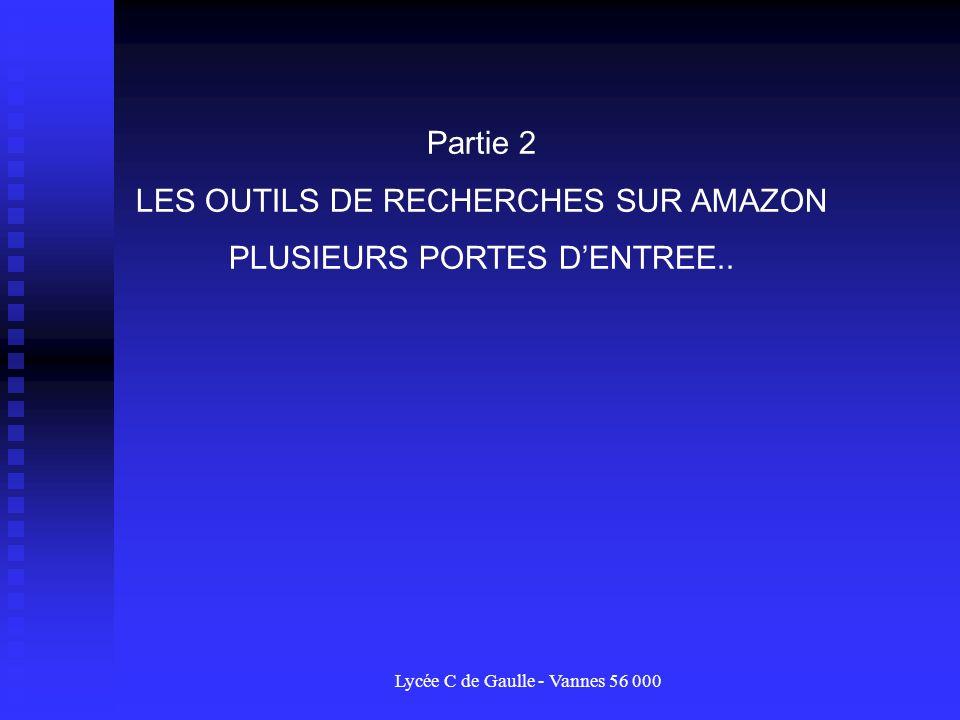 Lycée C de Gaulle - Vannes 56 000 Partie 2 LES OUTILS DE RECHERCHES SUR AMAZON PLUSIEURS PORTES DENTREE..