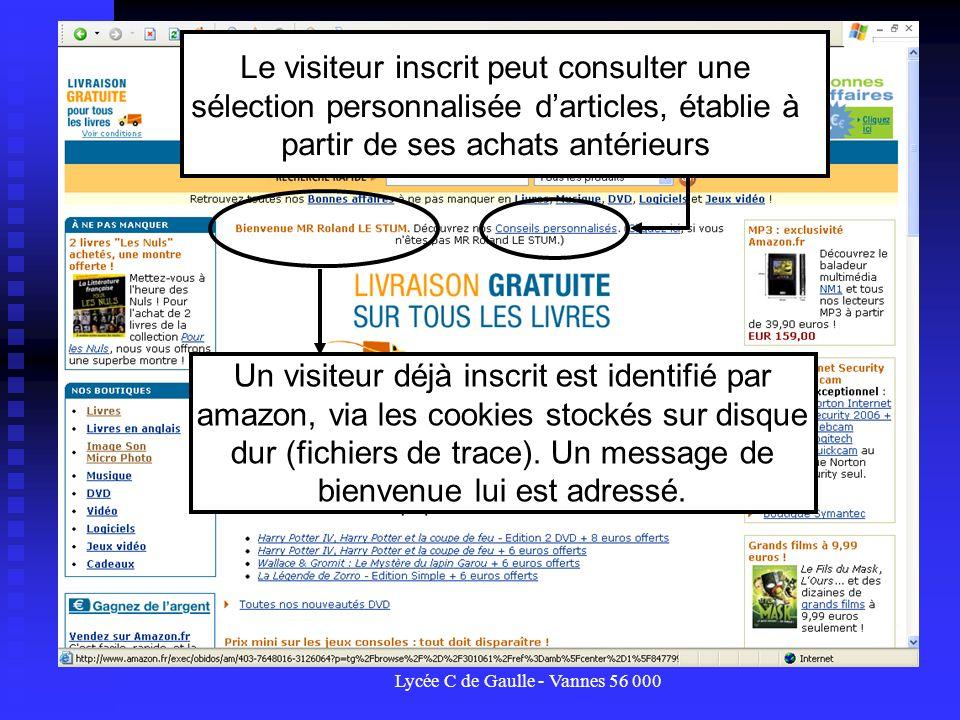 Lycée C de Gaulle - Vannes 56 000 Un visiteur déjà inscrit est identifié par amazon, via les cookies stockés sur disque dur (fichiers de trace). Un me