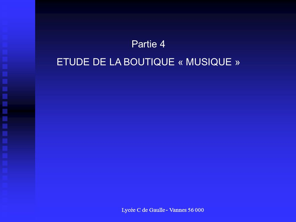 Partie 4 ETUDE DE LA BOUTIQUE « MUSIQUE »
