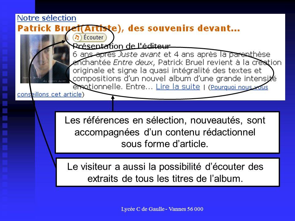 Lycée C de Gaulle - Vannes 56 000 Les références en sélection, nouveautés, sont accompagnées dun contenu rédactionnel sous forme darticle. Le visiteur