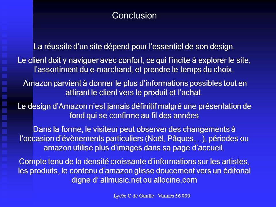 Lycée C de Gaulle - Vannes 56 000 Conclusion La réussite dun site dépend pour lessentiel de son design. Le client doit y naviguer avec confort, ce qui