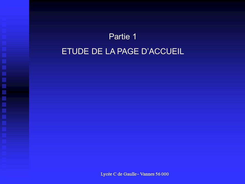 Lycée C de Gaulle - Vannes 56 000 Partie 1 ETUDE DE LA PAGE DACCUEIL