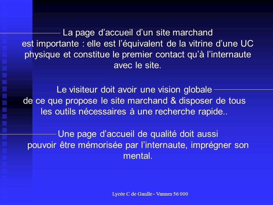 Lycée C de Gaulle - Vannes 56 000 La page daccueil dun site marchand est importante : elle est léquivalent de la vitrine dune UC physique et constitue