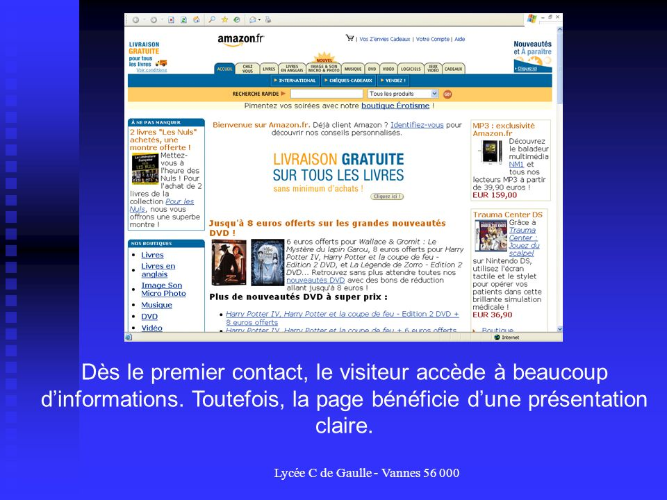 Lycée C de Gaulle - Vannes 56 000 Dès le premier contact, le visiteur accède à beaucoup dinformations. Toutefois, la page bénéficie dune présentation