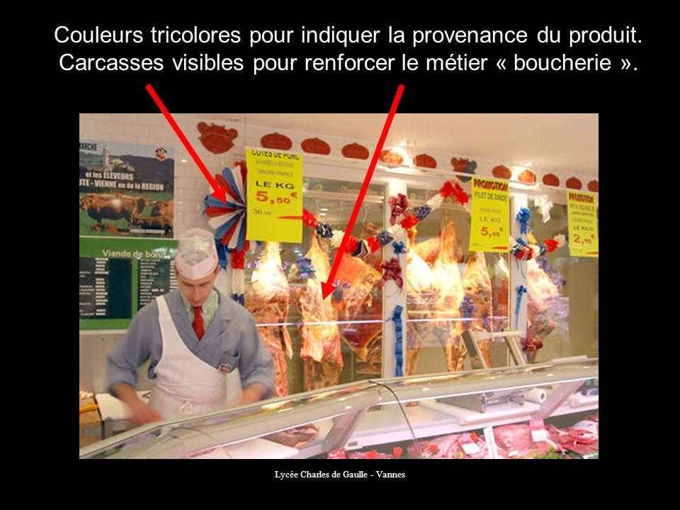 Lycée Charles de Gaulle - Vannes Couleurs tricolores pour indiquer la provenance du produit. Carcasses visibles pour renforcer le métier « boucherie »