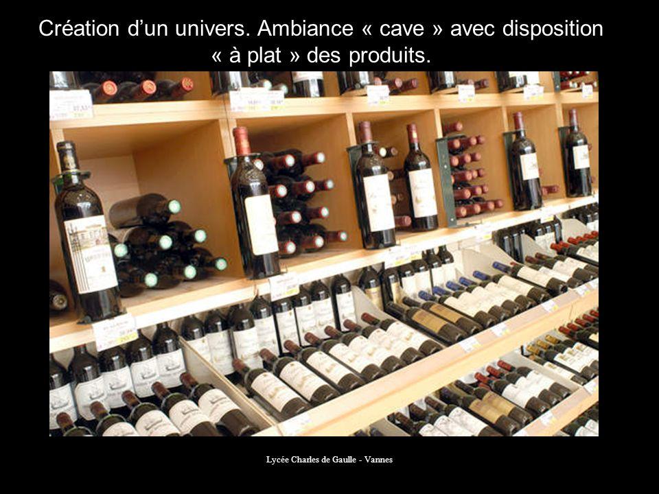 Lycée Charles de Gaulle - Vannes Création dun univers. Ambiance « cave » avec disposition « à plat » des produits.
