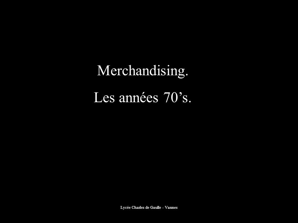 Lycée Charles de Gaulle - Vannes Merchandising. Les années 70s.