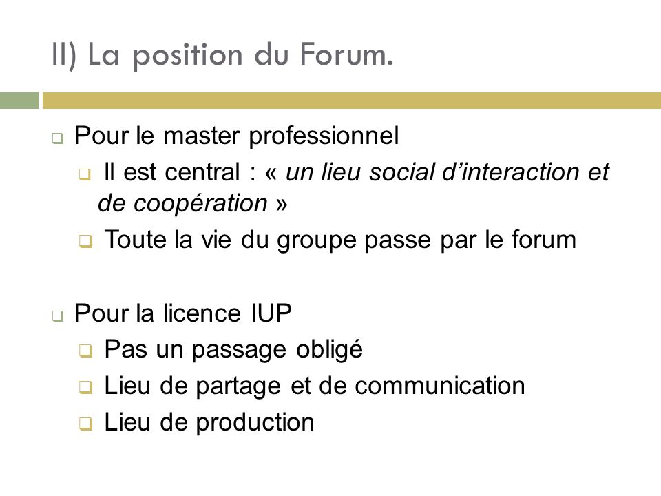 II) La position du Forum.