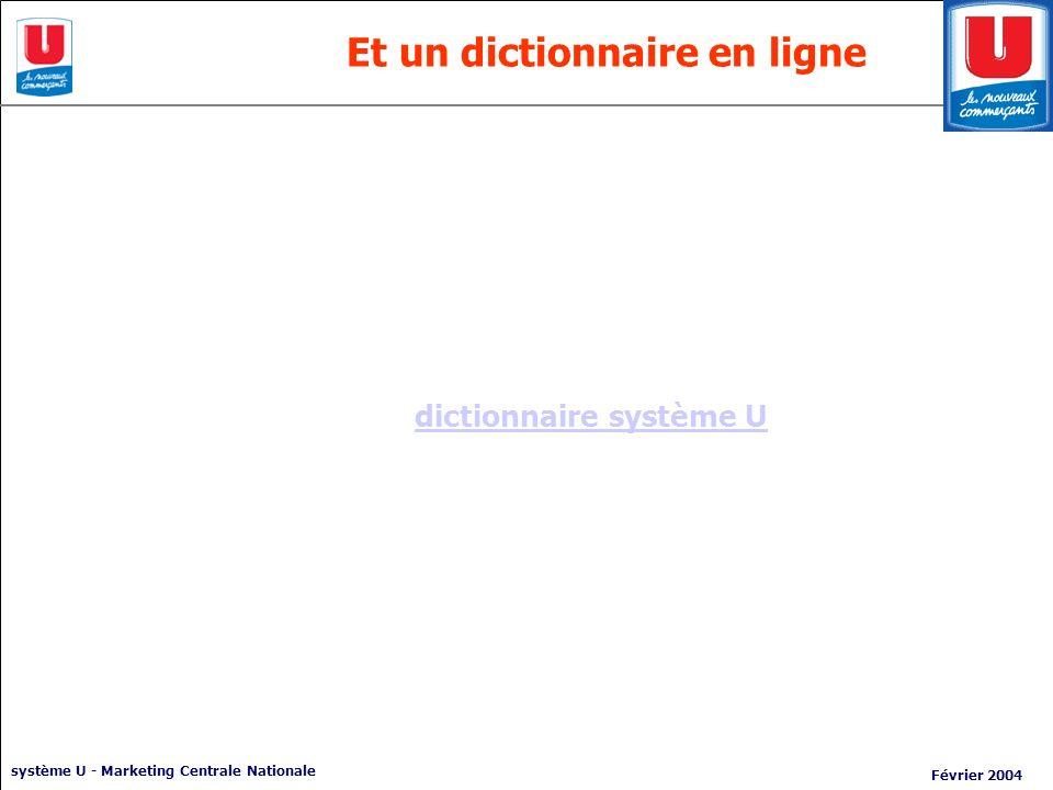 système U - Marketing Centrale Nationale Février 2004 Et un dictionnaire en ligne dictionnaire système U