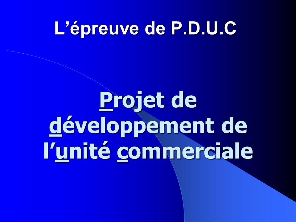 Lépreuve de P.D.U.C Projet Projet de développement développement de lunité lunité commerciale
