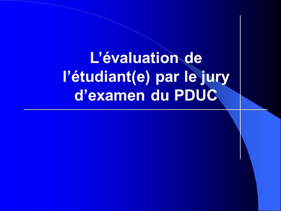 Lévaluation de létudiant(e) par le jury dexamen du PDUC