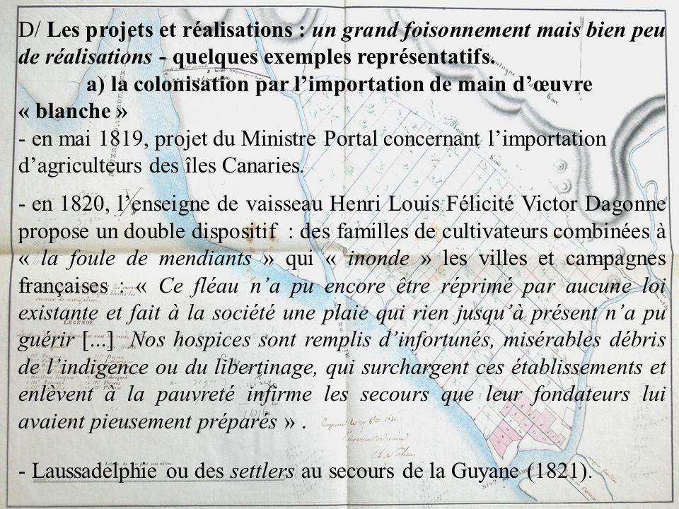 D/ Les projets et réalisations : un grand foisonnement mais bien peu de réalisations - quelques exemples représentatifs. a) la colonisation par limpor