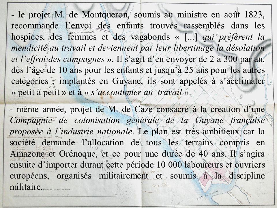 - le projet M. de Montqueron, soumis au ministre en août 1823, recommande lenvoi des enfants trouvés rassemblés dans les hospices, des femmes et des v