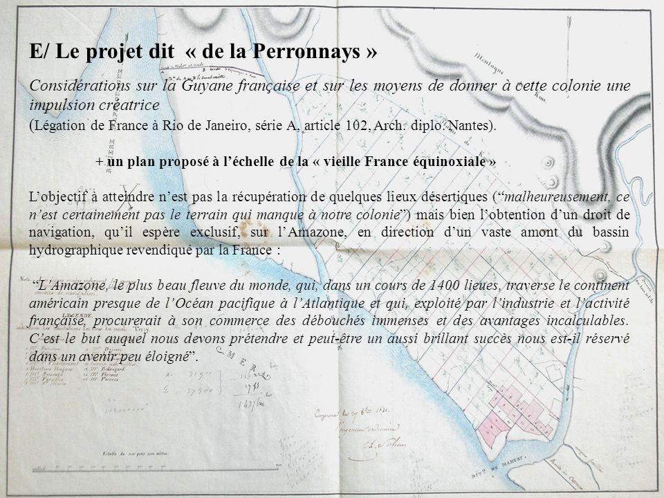 E/ Le projet dit « de la Perronnays » Considérations sur la Guyane française et sur les moyens de donner à cette colonie une impulsion créatrice ( Lég