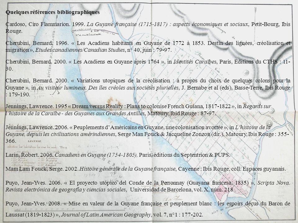 Quelques références bibliographiques Cardoso, Ciro Flammarion. 1999. La Guyane française (1715-1817) : aspects économiques et sociaux, Petit-Bourg, Ib