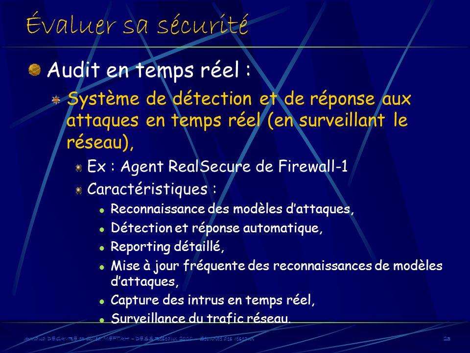Arnaud DEGAVRE et Gihed MEFTAH – DESS Réseaux 2000 – Sécurité des réseaux23 Évaluer sa sécurité Audit en temps réel : Système de détection et de répon