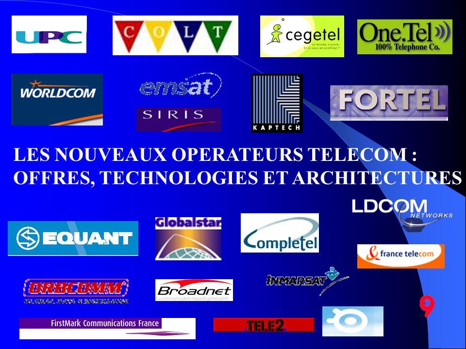 LES NOUVEAUX OPERATEURS TELECOM : OFFRES, TECHNOLOGIES ET ARCHITECTURES
