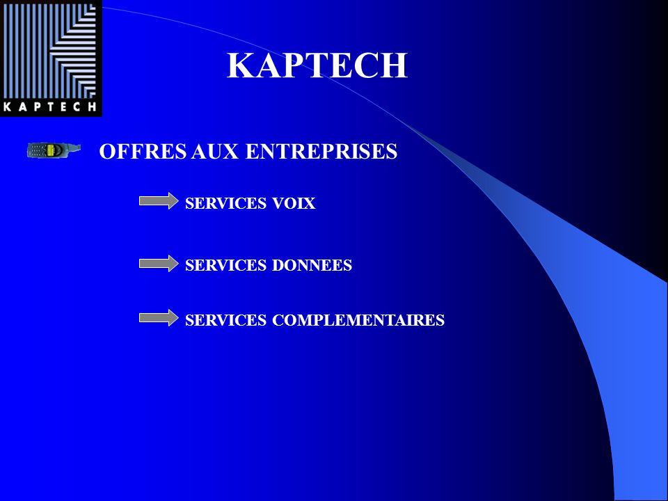 OFFRES AUX ENTREPRISES KAPTECH SERVICES VOIX SERVICES DONNEES SERVICES COMPLEMENTAIRES