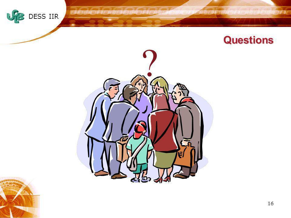 DESS IIR 16 Questions ?