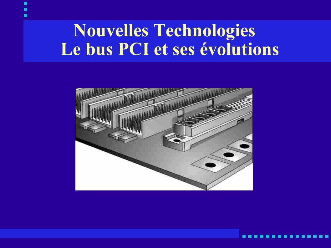 Nouvelles Technologies Le bus PCI et ses évolutions
