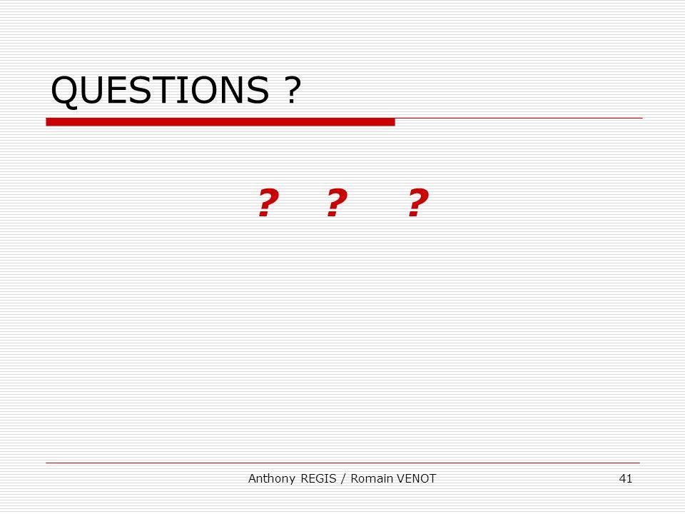 Anthony REGIS / Romain VENOT41 QUESTIONS ? ?? ?