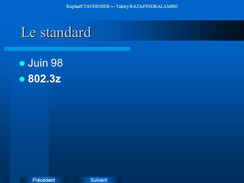 SuivantPrécédent Raphaël TAVERNIER --- Tahiry RAZAFINDRALAMBO Le standard Juin 98 802.3z Instructions: Supprimez les exemples d'icônes de document et