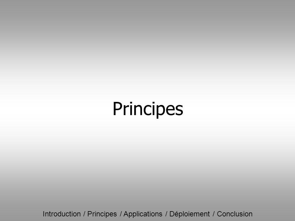Introduction / Principes / Applications / Déploiement / Conclusion Principes Etape 1 : Push –Entré dans le réseau –Affectation dun label If inDestLabelIf Out 1134.153/1619652 1134.54/1635023 1965 IP Bordeaux