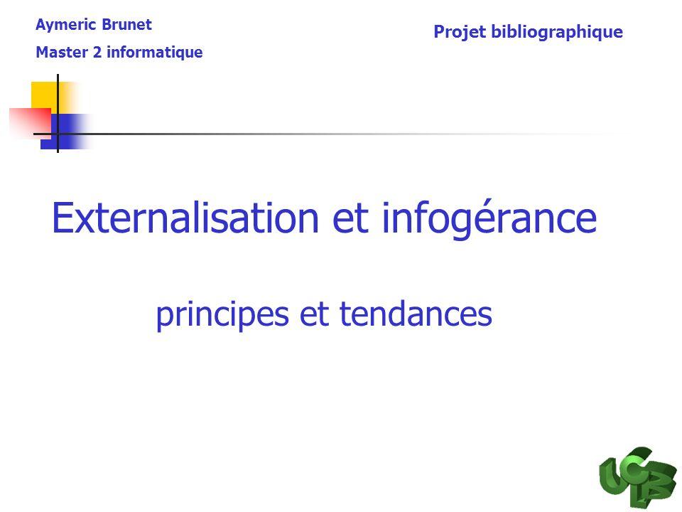 Externalisation et infogérance principes et tendances Aymeric Brunet Master 2 informatique Projet bibliographique