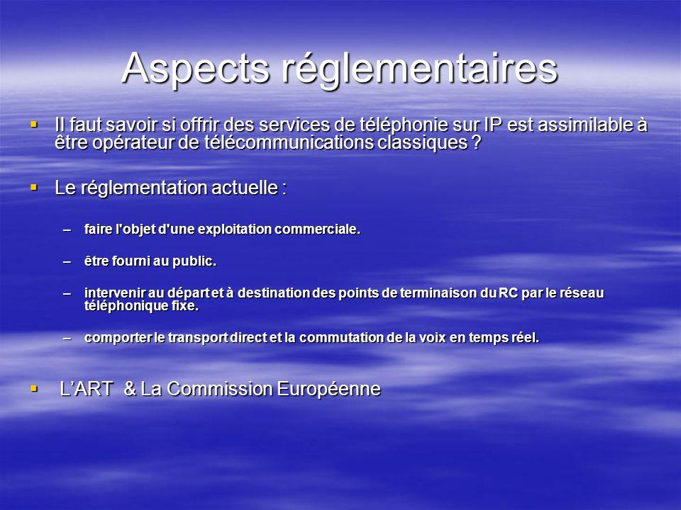 Aspects réglementaires Il faut savoir si offrir des services de téléphonie sur IP est assimilable à être opérateur de télécommunications classiques ?