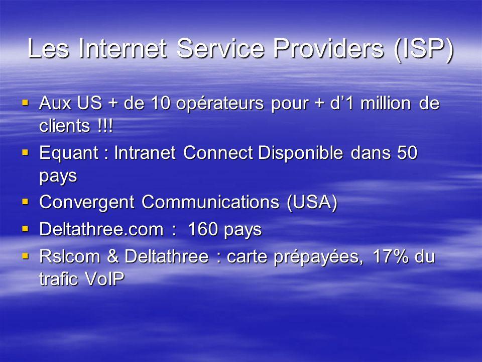 Les Internet Service Providers (ISP) Aux US + de 10 opérateurs pour + d1 million de clients !!! Aux US + de 10 opérateurs pour + d1 million de clients