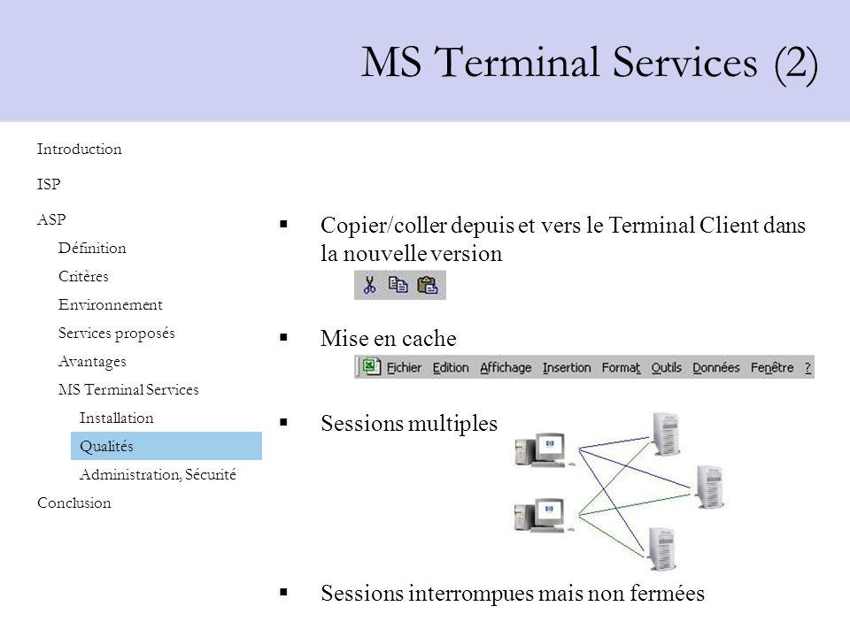 Copier/coller depuis et vers le Terminal Client dans la nouvelle version Mise en cache Sessions multiples Sessions interrompues mais non fermées MS Te