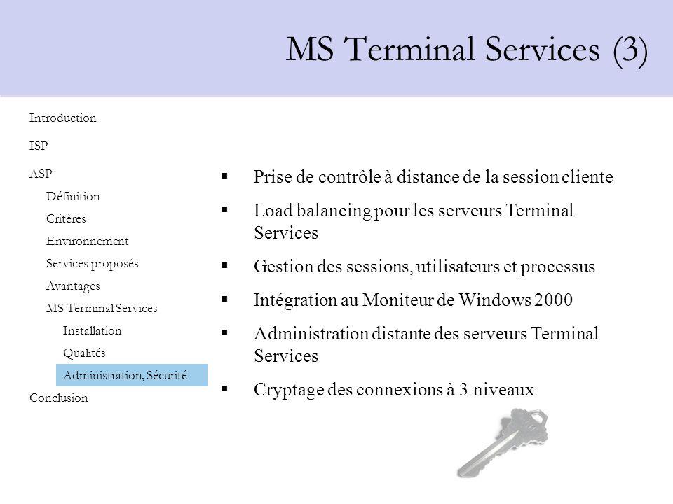 Prise de contrôle à distance de la session cliente Load balancing pour les serveurs Terminal Services Gestion des sessions, utilisateurs et processus