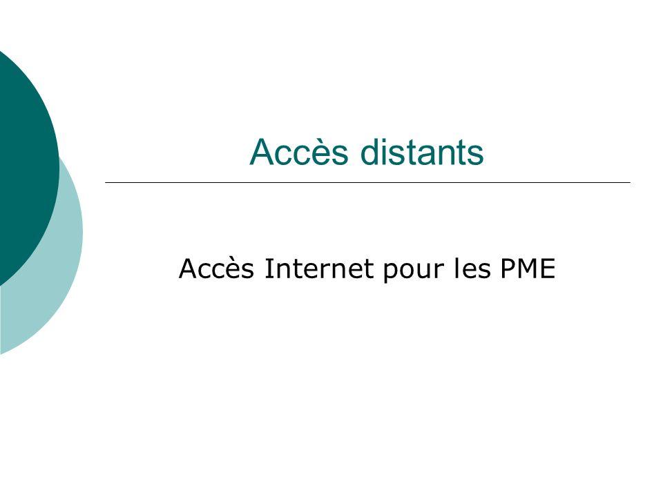 Accès distants Accès Internet pour les PME
