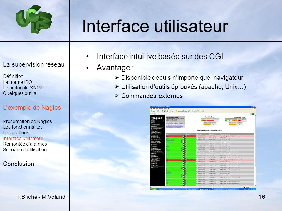 T.Briche - M.Voland16 Interface utilisateur Interface intuitive basée sur des CGI Avantage : Disponible depuis nimporte quel navigateur Utilisation do