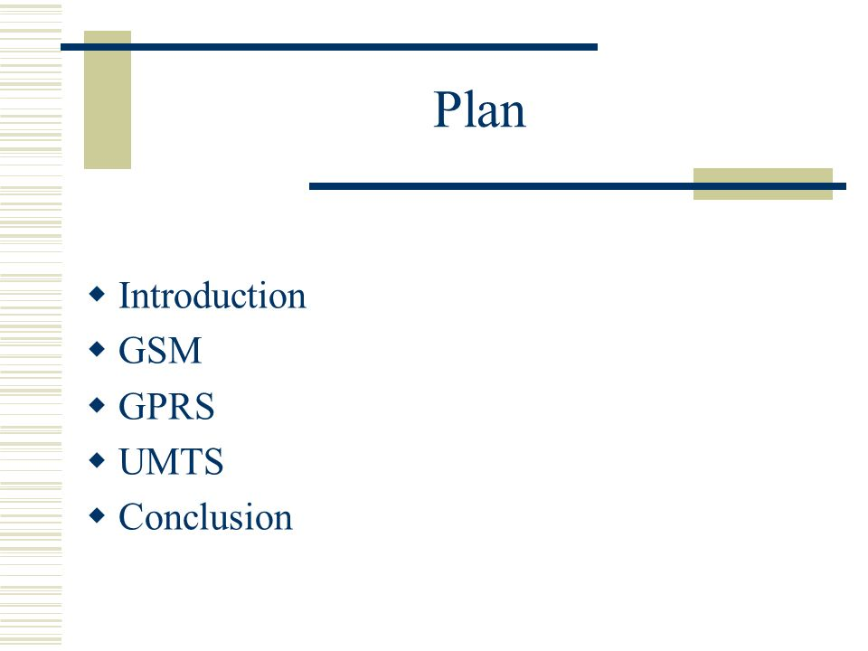 Plan Introduction GSM GPRS UMTS Conclusion