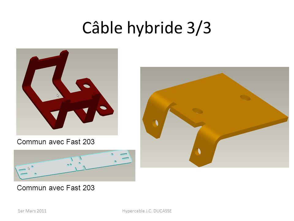 Câble hybride 3/3 Commun avec Fast 203 Hypercable J.C. DUCASSE1er Mars 2011